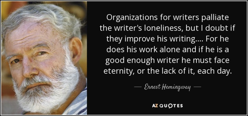 quote-organizations-for-writers-palliate-the-writer-s-loneliness-but-i-doubt-if-they-improve-ernest-hemingway-44-61-81